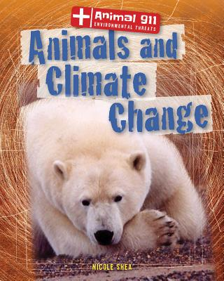 Animals and Climate Change By Shea, Nicole